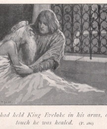 Sir Galahad held King Evelake in his arms, and at his touch he was healed