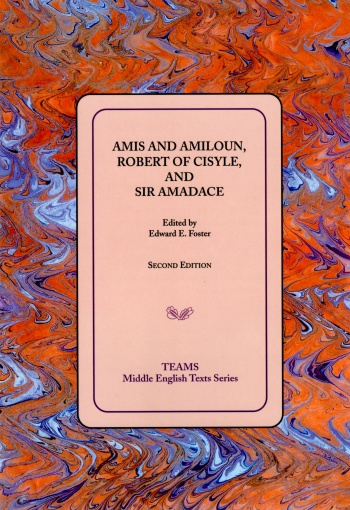 Amis and Amiloun, Robert of Cisyle, and Sir Amadace