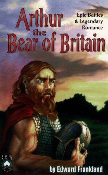 Arthur the Bear of Britain: Epic Battles and Legendary Romances