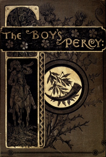 Boy's Percy: Being Old Ballads of War, Adventure and Love From Bishop Thomas Percy's Reliques of Ancient English Poetry: Together with an Appendix Containing Two Ballads from the Original Percy Folio MS. , The