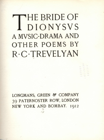 Bride of Dionysus: A Music-Drama and Other Poems by R.C. Trevelyan, The