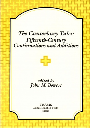 Canterbury Tales: Fifteenth-Century Continuations and Additions, The