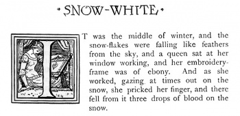 """Oh that I had a child as white as snow, as red as blood, and as black as the wood of the embroidery frame!."""