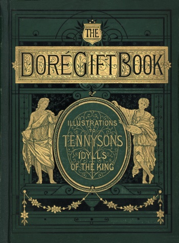Doré Gift Book: Illustrations to Tennysons Idylls of the King , The