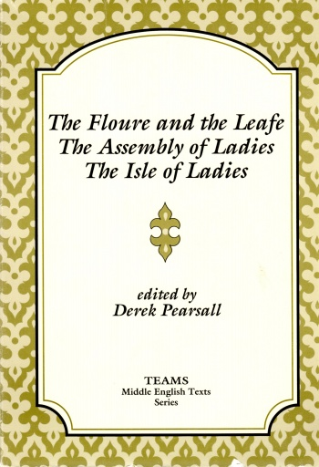 Floure and the Leafe, The Assemblie of Ladies, and The Isle of Ladies, The