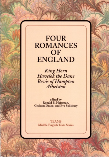 Four Romances of England: King Horn, Havelok the Dane, Bevis of Hampton, Athelston