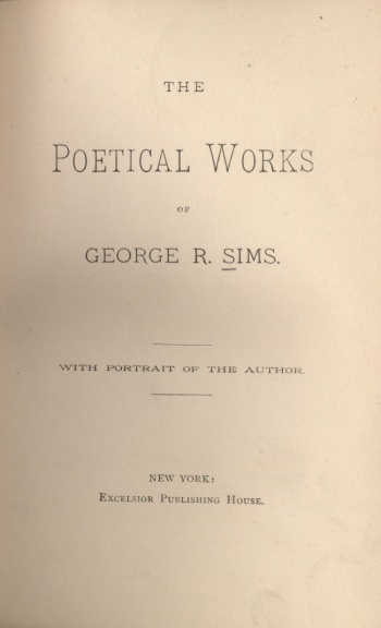 Poetical Works of George R. Sims, The
