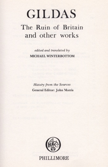 Gildas: The Ruin of Britain and Other Works; History from the Sources: Arthurian Period Sources Vol. 7