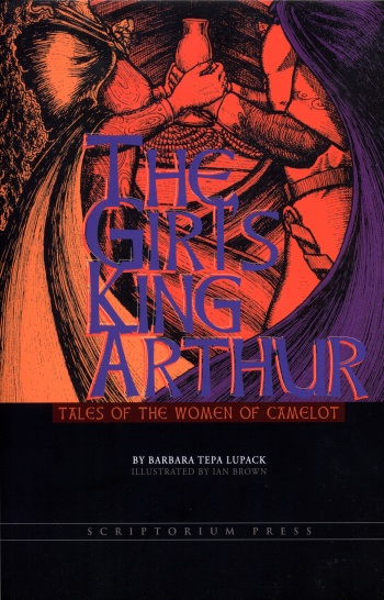 Girl's King Arthur: Tales of the Women of Camelot, The