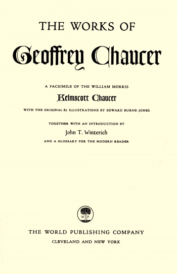 Works of Geoffrey Chaucer: A Facsimile of the William Morris Kelmscott Chaucer, The