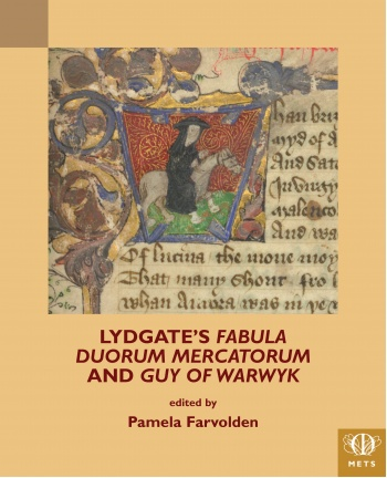 John Lydgate: Fabula Duorum Mercatorum and Guy of Warwyk