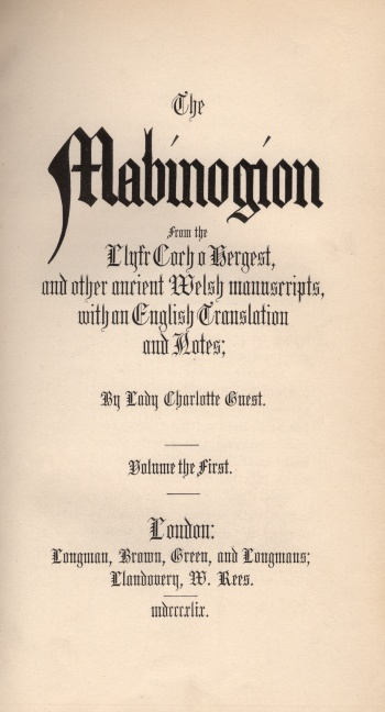Mabinogion from the Llyfr Coch o Hergest, and Other Ancient Welsh Manuscripts, with an English Translation and Notes, The
