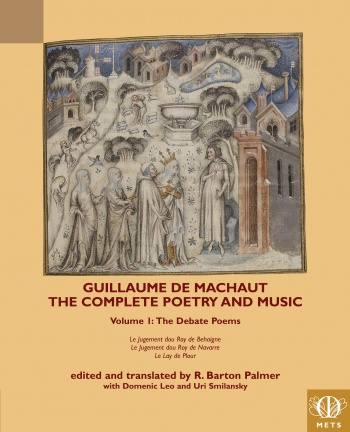 Guillaume de Machaut: The Complete Poetry and Music, Volume 1: The Debate Series