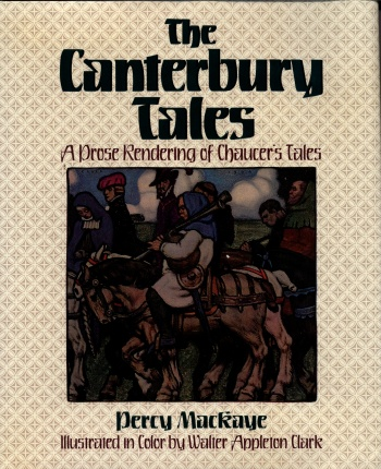 Canterbury Tales of Geoffrey Chaucer: A Modern Rendering Into Prose of the Prologue and Nine Tales, The