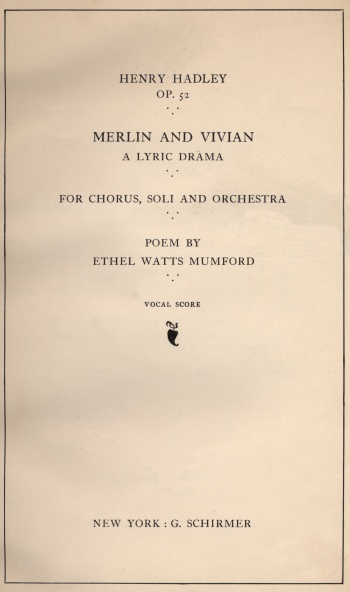 Merlin and Vivian: A Lyric Drama for Chorus, Soli and Orchestra