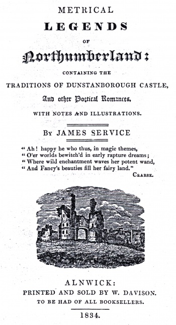 Metrical Legends of Northumberland, Containing the Traditions of Dunstanborough Castle, and other Poetical Romances
