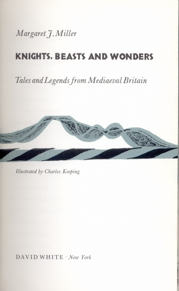 Knights, Beasts, and Wonders: Tales and Legends from Mediaeval Britain