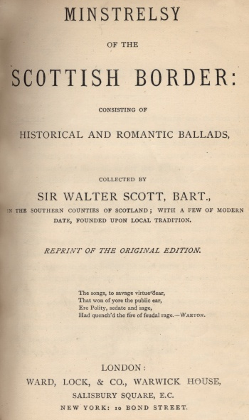 Minstrelsy of the Scottish Border: Consisting of Historical and Romantic Ballads