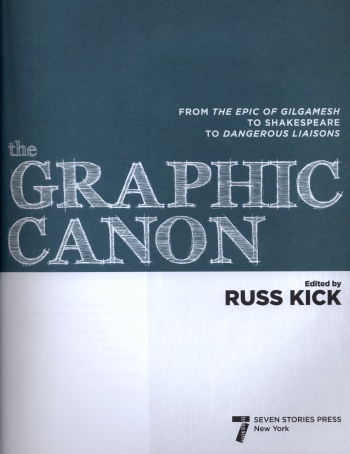 Graphic Canon: From the Epic of Gilgamesh to Shakespeare to Dangerous Liaisons, The