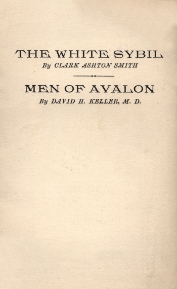White Sybil, by Clark Ashton Smith, and Men of Avalon, by David H. Keller, The