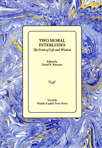 Two Moral Interludes: The Pride of Life and Wisdom