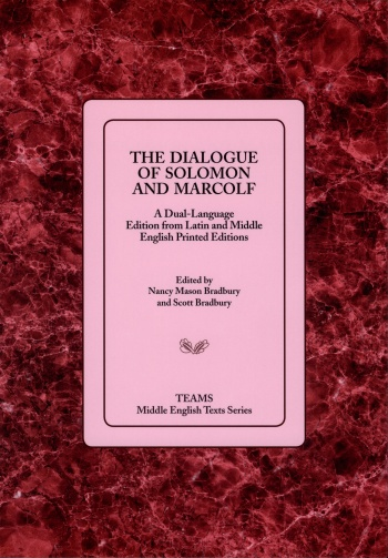 Dialogue of Solomon and Marcolf: A Dual-Language Edition from Latin and Middle English Printed Editions, The