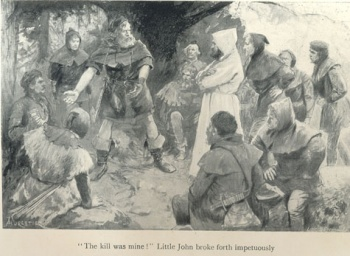 """The kill was mine!"" Little John broke forth impetuously"