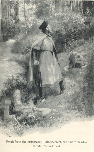 Forth from the brushwood—alone, erect, with bare head—strode Robin Hood