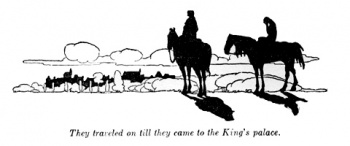 """They travelled on till they came to the King's palace."""