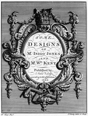 Some Designs of Mr. Inigo Jones and Mr. Wm. Kent
