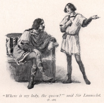 """Where is my lady, the queen?"" said Sir Launcelot"