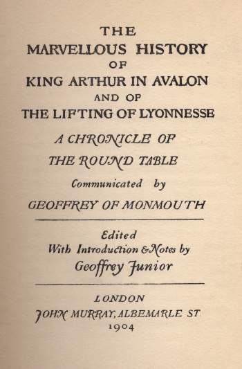 Marvellous History of King Arthur in Avalon and of the Lifting of Lyonnesse , The