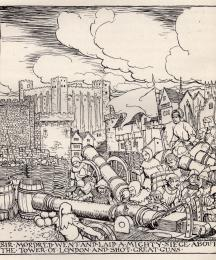 Sir Mordred went and laid a mighty siege about the Tower of London and shot great guns