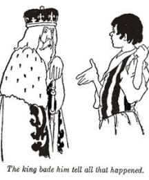 The King bade him tell all that happened.