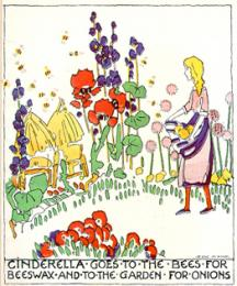 Cinderella Goes To The Bees For beeswax and to the Garden for Onions..