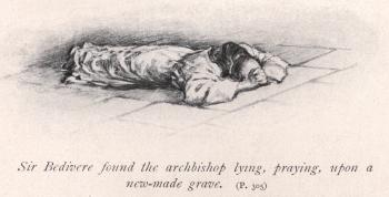 Sir Bevidere found the archbishop lying, praying, upon a new-made grave