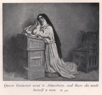 Queen Guinever went to Almesbury, and there she made herself a nun