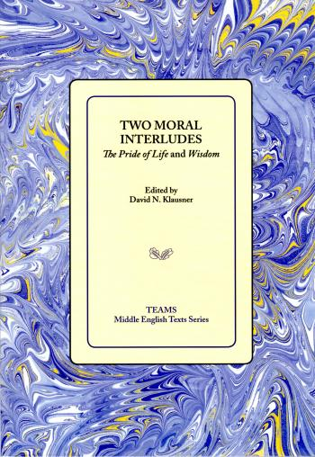 two moral interludes the pride of life and wisdom robbins library