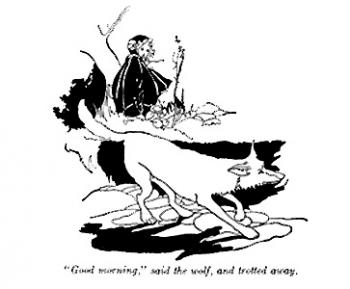"""""""'Good morning,' said the wolf, and trotted away."""""""