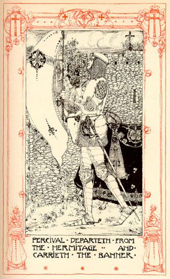 Perceval Departeth from the Hermitage and Carrieth the Banner